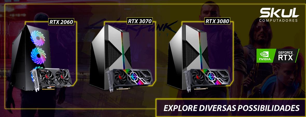 Explore diversas possibilidades. Computadores SKUL. Na imagem, 3 opções de máquinas SKUL com placas de vídeo PCYES