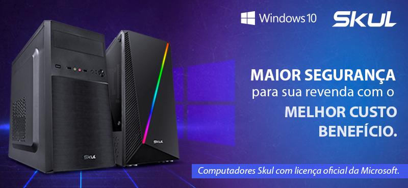 Maior segurança para a sua revenda, com o melhor custo benefício. Microsoft Windows e Skul.